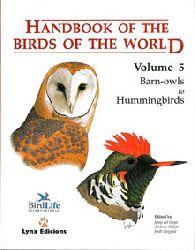 """Hoyo, Josep del; Elliott, Andrew; Sargatall, Jordi (eds.)""  Handbook of the Birds of the World  - Vol. 5: Barn Owls to Hummingbirds"