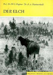 """""""Heptner, W. G.; Nasimowitsch, A. A.""""  Der Elch. Alces alces. (Neue Brehm-Bücherei Band 386)"""