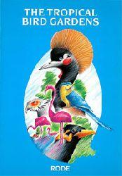 Tropical Bird Gardens  The Tropical Bird Gardens, Rode (blauer Hintergrund, div. Vogelzeichnungen)