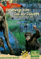 Zoo Leipzig  Unterwegs zum Zoo der Zukunft. Jubiläumsschrift im Zoojahr 2003