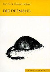 Barabasch-Nikiforow, I. I.  Die Desmane. Familie Desmanidae (Insectivora) (Neue Brehm-Bibliothek, Heft 474)