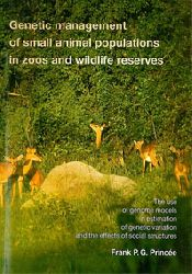 Princee, Frank P.G.  Genetic management of small animal populations in zoos and wildlife reserves. The use of genome models in estimation of genetic variation and the effects of social structures