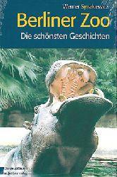 Synakiewicz, Werner  Berliner Zoo - Die schönsten Geschichten