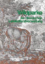 Hessische Landesverwaltung  Führer Wildparke der Hessischen Landesverwaltung