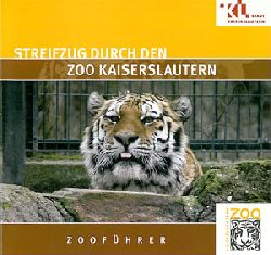Zoo Kaiserslautern  Zooführer - Streifzug durch den Zoo Kaiserslautern (Tiger)