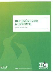 """Zoo Wuppertal    """"Jahresbericht 2013 - 2015 """"""""Der grüne Zoo Wuppertal"""""""""""""""