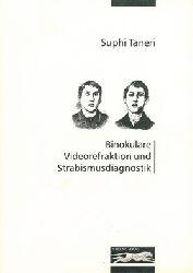 Taneri, Suphi  Binokulare Videorefraktion und Strabismusdiagnostik