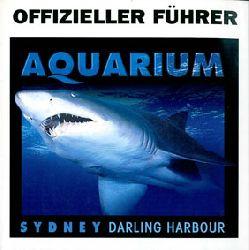 Sydney Aquarium  Offizieller Führer, Aquarium Sidney (Hai)