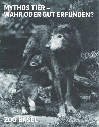 Zoo Basel  Mythos Tier - Wahr oder gut erfunden?