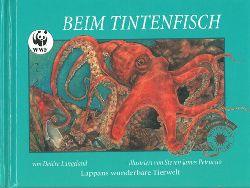 Langeland, Deidre  WWF. Beim Tintenfisch. Lappans wunderbare Tierwelt