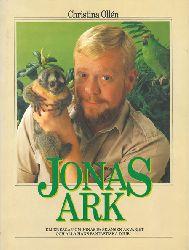 Ollén, Christina  Jonas Ark - Eller  sagan om Jonas och alla haus fantastika djur!