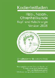 Deutsche Gesellschaft f. Hals-, Nasen-, Ohrenheilkunde, Kopf- und Halschirurgie / DRG-Research-Group Universitätsklinikum Münster  Kodierleitfaden Hals-, Nasen- Ohrenheilkunde. Kopf- und Halschirurgie. Version 2008 Ein Leitfaden für die klinische Praxis