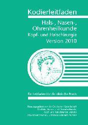 Deutsche Gesellschaft f. Hals-, Nasen-, Ohrenheilkunde, Kopf- und Halschirurgie / DRG-Research-Group Universitätsklinikum Münster  Kodierleitfaden Hals-, Nasen- Ohrenheilkunde. Kopf- und Halschirurgie. Version 2010 Ein Leitfaden für die klinische Praxis