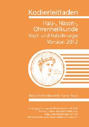 Deutsche Gesellschaft f. Hals-, Nasen-, Ohrenheilkunde, Kopf- und Halschirurgie / DRG-Research-Group Universitätsklinikum Münster  Kodierleitfaden Hals-, Nasen- Ohrenheilkunde. Kopf- und Halschirurgie. Version 2012 Ein Leitfaden für die klinische Praxis