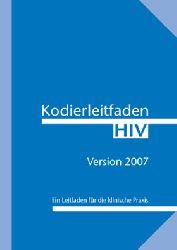 Miller, M. und Lütkes, P.  Kodierleitfaden HIV 2007. Ein Leitfaden für die klinische Praxis
