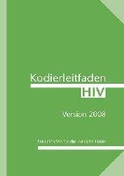 Miller, M. und Lütkes, P.  Kodierleitfaden HIV 2008. Ein Leitfaden für die klinische Praxis