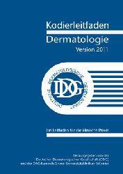 """""""Deutsche Dermatologische Gesellschaft DDG; DRG-Research-Group""""  Kodierleitfaden Dermatologie, Version 2011. Ein Leitfaden für die klinische Praxis"""