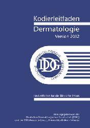 """""""Deutsche Dermatologische Gesellschaft DDG; DRG-Research-Group""""  Kodierleitfaden Dermatologie, Version 2012. Ein Leitfaden für die klinische Praxis"""