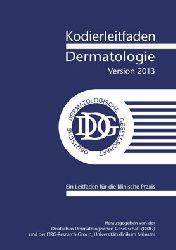 """""""Deutsche Dermatologische Gesellschaft DDG; DRG-Research-Group""""  Kodierleitfaden Dermatologie, Version 2013. Ein Leitfaden für die klinische Praxis"""
