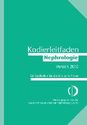 Deutsche Arbeitsgemeinschaft f. Klinische Nephrologie und Gesellschaft f. Nephrologie  Kodierleitfaden Nephrologie 2010. Ein Leitfaden für die klinische Praxis
