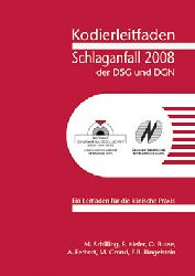 """Busse, Otto; Ferbert, Andreas; Grond, Martin""  Kodierleitfaden Schlaganfall der DSG und DGN 2008"