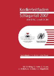 """""""Schilling, M.; Kiefer, R.; Busse, O.""""  Kodierleitfaden Schlaganfall der DSG und DGN 2007"""