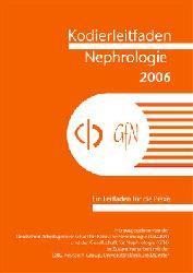 Deutsche Arbeitsgemeinschaft f. Klinische Nephrologie und Gesellschaft f. Nephrologie  Kodierleitfaden Nephrologie 2006. Ein Leitfaden für die Praxis