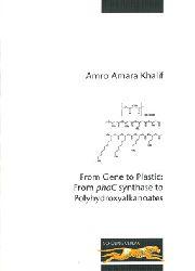 Amara Khalif, Amro  From Gene to Plastic: From phaC synthase to Polyhydroxyalkanoates