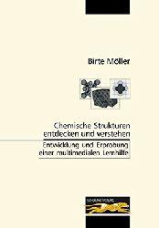 Möller, Birte  Chemische Strukturen entdecken und verstehen
