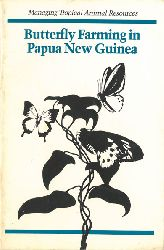 Advisory Committee on Technology Innovation (ed.) et al.  Butterfly Farming in Papua New Guinea. Managing Tropical Animal Resources