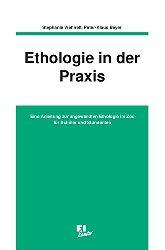 Wehnelt, Stephanie und Peter-Klaus Beyer  Ethologie in der Praxis. Eine Anleitung zur angewandten Ethologie im Zoo für Schüler und Studenten