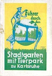 Karlsruhe  Führer durch den Stadtgarten mit Tierpark zu Karlsruhe, mit Faltplan