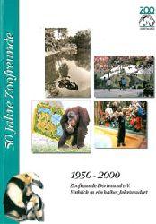 Zoo Dortmund  50 Jahre Zoofreunde Dortmund. Einblick in ein halbes Jahrhundert (1950-2000)