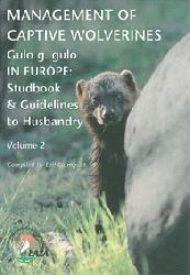 Blomqvist, Leif  Management of Captive Wolverines (gulo g. gulo) - Stufbook & Guidelines to Husbandry, Volume 2