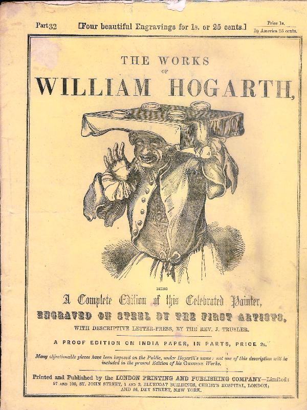 Hogarth, William -  The Works of William Hoghart. Part. 32 with 4 Engravings. A proof Edition on India Paper, in Parts.