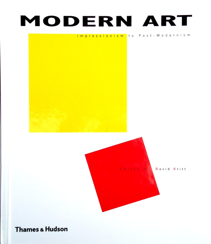 Britt, David (ed.)  Modern Art. Impressionism to Post-Modernism.