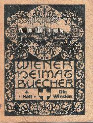 """Aichhorn / Fuchs / Kaindlstorfer / Schwalm / Weyrich  Wiener Heimatbücher. Heft 4. """"Die Wieden""""."""