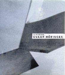 Steinböck, Wilhelm  Oskar Höfinger. Ein österreichischer Bildhauer aus der Schule Wotruba.