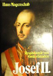 Magenschab, Hans  Josef II. Revolutionär von Gottes Gnaden.