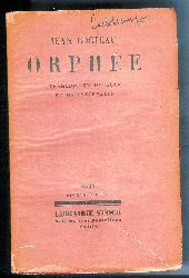 Cocteau, Jean  Orphee. Tragedie en un acte et un intervalle. Sixieme Edition.