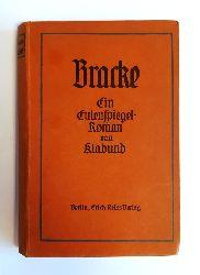 Klabund  Bracke. Ein Eulenspiegel-Roman. 6. Aufl.