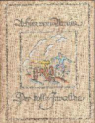 Arnim, Achim von  Der tolle Invalide auf dem Fort Ratonneau.
