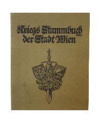 Kriegs Stammbuch der Stadt Wien.