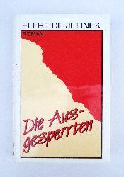 Jelinek, Elfriede  Die Ausgesperrten. Roman.