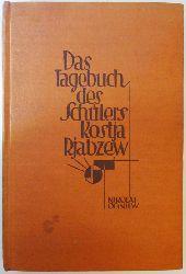 Ognjew, Nikolai  Das Tagbuch des Schülers Kostja Rjabzew. Aufzeichnungen eines Fünfzehnjährigen. 12.-21. Tausend.
