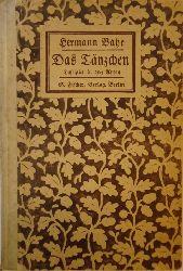 Bahr, Hermann  Das Tänzchen. Lustspiel in drei Akten.