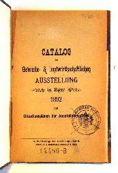 Catalog der Gewerbe- & landwirtschaftlichen Ausstellung in Eger 1892 mit Situationsplänen der Ausstellungsplätze.Eger -