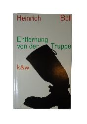 Böll, Heinrich  Entfernung von der Truppe. Erzählung.