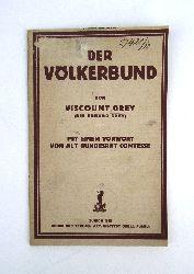 Grey, Edward  Der Völkerbund. Mit einem Vorwort von Alt Bundesrat Comtesse.