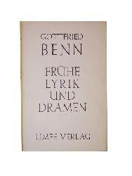 Benn, Gottfried  Frühe Lyrik und Dramen.
